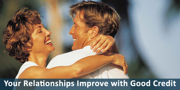 Relationships Improve with Good Credit