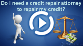 Do I need a credit repair attorney for repair my credit?