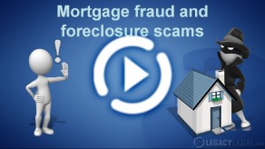 Foreclosure and Mortgage Scams